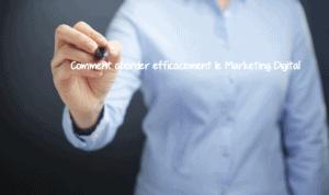 comment aborder efficacement le marketing digital
